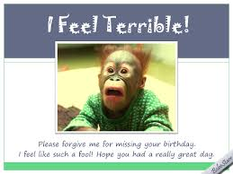 i feel terrible free belated wishes ecards greeting cards 123