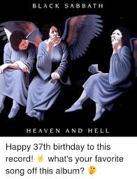 Black Sabbath Memes - black sabbath heaven and hell happy 37th birthday to this record