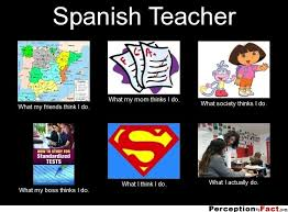 Spanish Teacher Memes - spanish teacher what people think i do what i really do