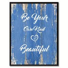 Be Your Own Kind Of Beautiful Inspirational Quote Saying Gifts