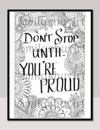 printable mindfulness quotes don t stop until you re proud printable coloring quotes for grown