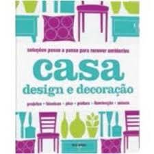 design foto livro casa design e decoração col passo a passo clare steel