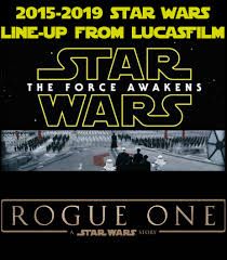 the 2015 to 2019 star wars line up from lucasfilm 4 hats and frugal