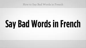 how to say bad words in french french lessons youtube