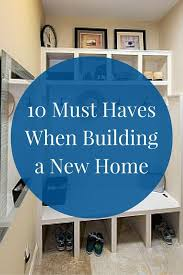 10 Must Haves For A by 10 Must Haves When Building A Home