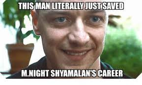 M Night Shyamalan Meme - this man literally just mnight shyamalan s career m night