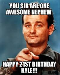 21st Birthday Meme - meme maker you sir are one awesome nephew happy 21st birthday kyle