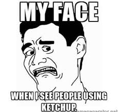 Gross Face Meme - ketchup is gross and should not exist home facebook