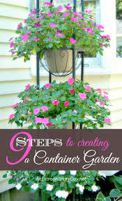 nine first steps create an extraordinary container garden an