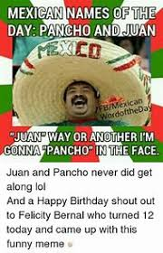 Funny Mexican Meme - happy birthday meme funny mexican feeling like party
