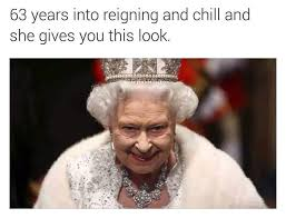 Queen Of England Meme - reign and chill netflix and chill know your meme