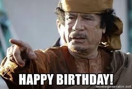 Gaddafi Meme - happy birthday gaddafi meme generator