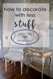 how to decorate with less stuff cedar hill farmhouse