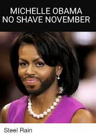Michelle Obama Meme - michelle obama no shave november steel rain meme on me me