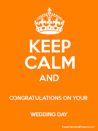 Congratulations On Your Wedding Day Keep Calm And Congratulations On Your Wedding Day Keep Calm And