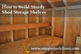 Free Wooden Garage Shelf Plans by How To Build Shed Storage Shelves One Project Closer