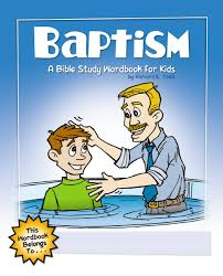 baptism a bible study wordbook for kids children u0027s wordbooks