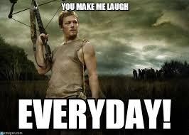 Make Me Laugh Meme - you make me laugh daryl dixon meme on memegen