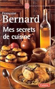 cuisine bernard secrets cuisine by bernard franã oise abebooks