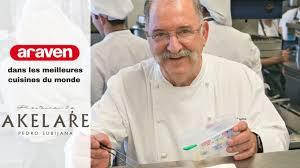meilleures cuisines du monde pedro subijana araven dans les meilleures cuisines du monde