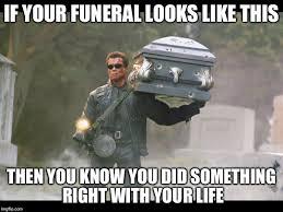 Funeral Meme - terminator funeral imgflip