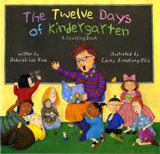 the twelve days of kindergarten a counting book deborah