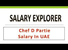 chef de cuisine salary chef d partie salary in uae uae