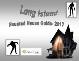long island haunted house guide 2017 momeefriendsli