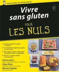 comment cuisiner sans gluten vivre sans gluten pour les nuls toutes les infos sur ce livre sur