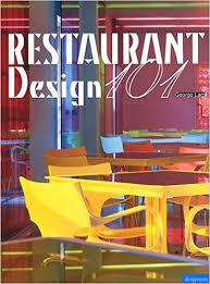 restaurant design 101 george lam 9789881887498 amazon com books