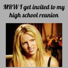 High School Reunion Meme - mrw i get invited to my high school reunion by reactiongifs meme