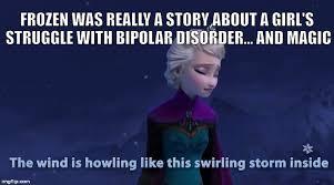 Elsa Frozen Meme - bipolar elsa imgflip