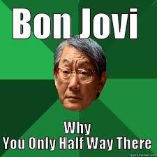 Bon Jovi Meme - bon jovi quickmeme