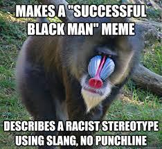 Successful Black Man Memes - successful black man meme racist image memes at relatably com