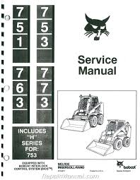 bobcat 751 753 763 773 includes h series for 753 service manual