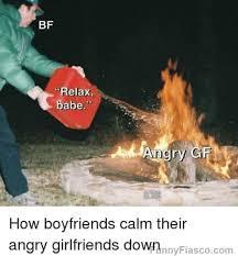Angry Girlfriend Meme - how boyfriends calm their angry girlfriends down angry