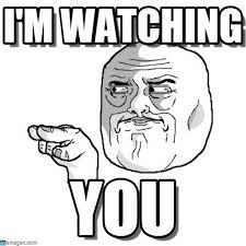 I M Watching You Meme - i m watching i m watching you meme on memegen