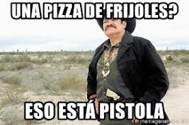 Memes De Cochiloco - una pizza de frijoles eso est磧 pistola cochiloco meme meme