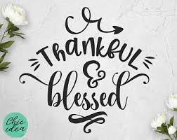 thanksgiving svg files thankful and blessed svg cutting