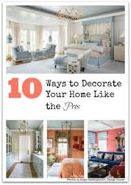 tips for decorating your home how we sold our house in a weekend creative house and stage