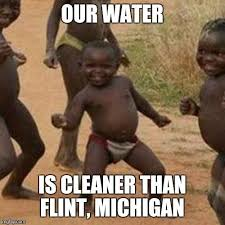 X X Everywhere Meme Maker - third world success kid our water is cleaner than flint michigan