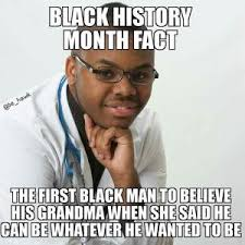 First Of The Month Meme - black history month memes kappit