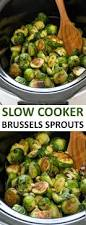 brussel sprouts for thanksgiving best 20 crockpot brussel sprouts ideas on pinterest brussel