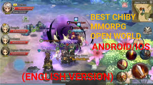 best mmorpg for android best chiby mmorpg android ios open world 2017 version