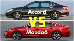 2017 mazda6 vs honda accord youtube