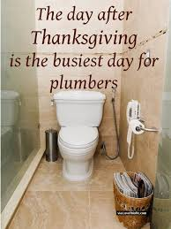 the day after thanksgiving is the busiest day for plumbers