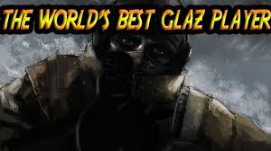 the worlds best glaz player rainbow six siege youtube
