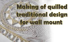 Traditional Design by Making Of Quilled Traditional Design For Wall Mount Youtube
