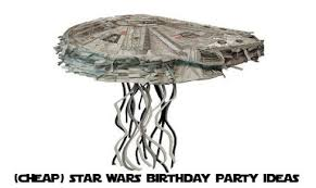 wars birthday party wars birthday party ideas on a budget rookie