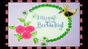quilling artwork how to make paper quilling birthday greeting